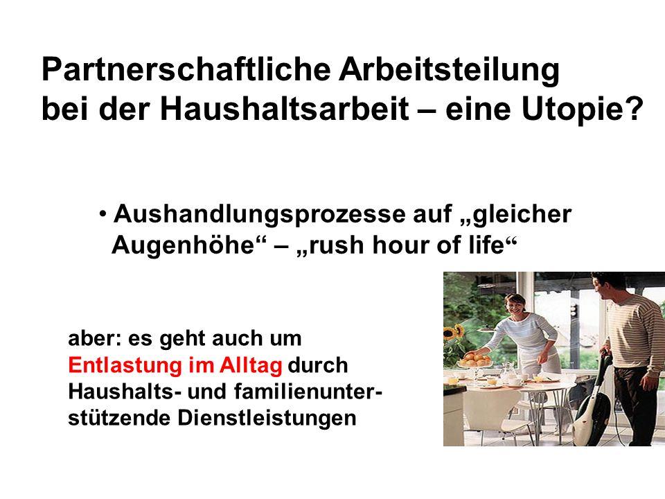 Partnerschaftliche Arbeitsteilung bei der Haushaltsarbeit – eine Utopie? Aushandlungsprozesse auf gleicher Augenhöhe – rush hour of life aber: es geht
