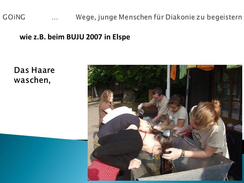 wie z.B. beim BUJU 2007 in Elspe Das Haare waschen,