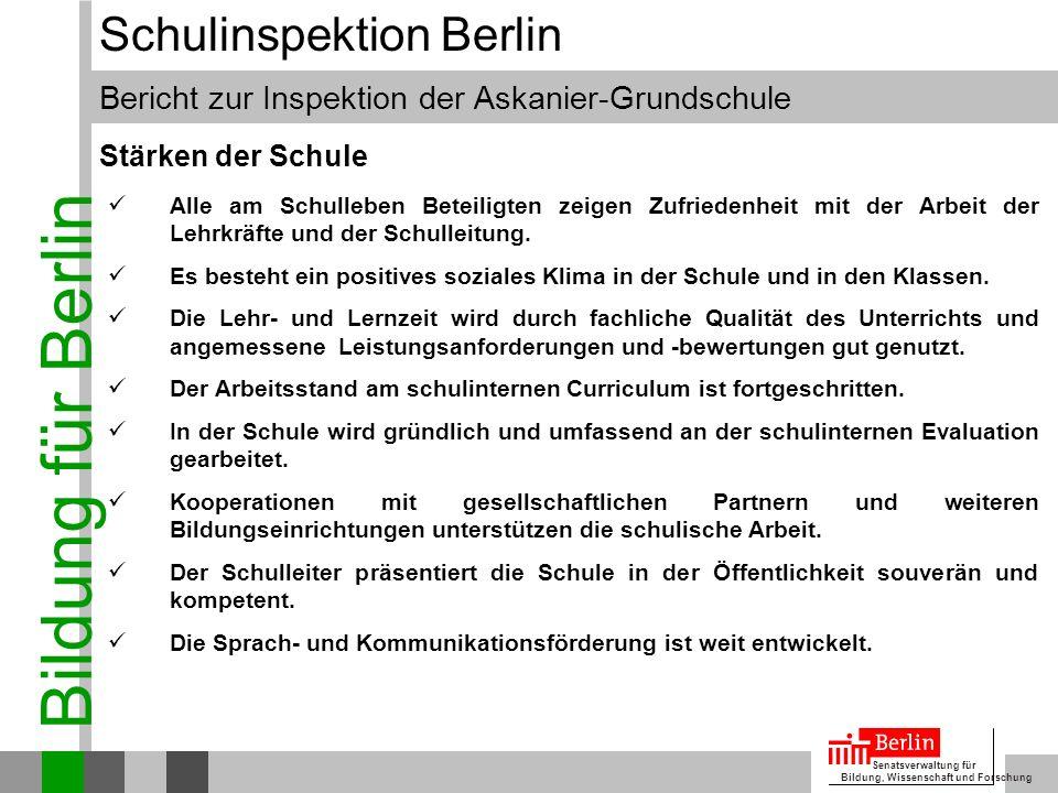Bildung für Berlin Senatsverwaltung für Bildung, Wissenschaft und Forschung Bericht zur Inspektion der Askanier-Grundschule Schulinspektion Berlin All