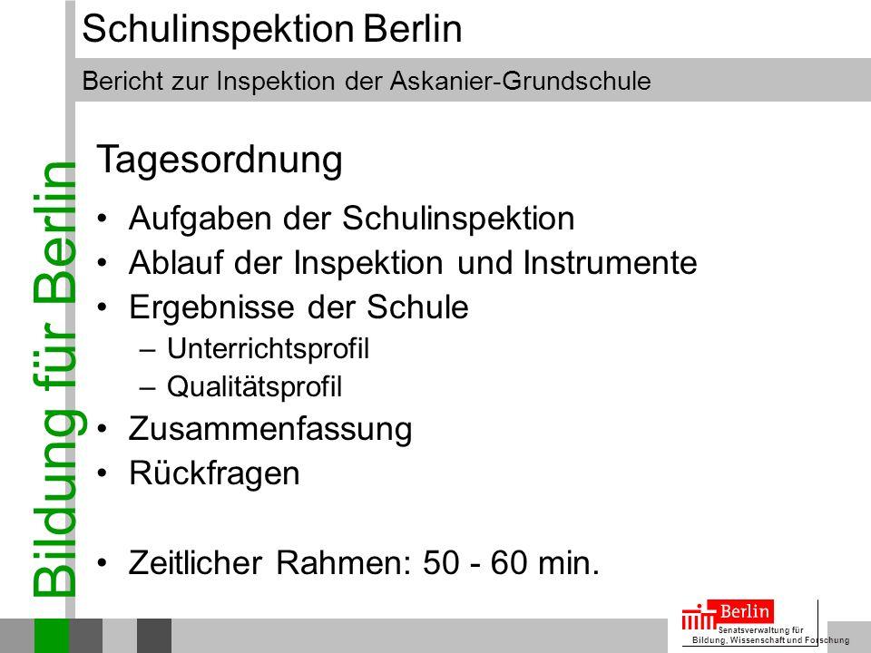 Bildung für Berlin Senatsverwaltung für Bildung, Wissenschaft und Forschung Bericht zur Inspektion der Askanier-Grundschule Schulinspektion Berlin Auf