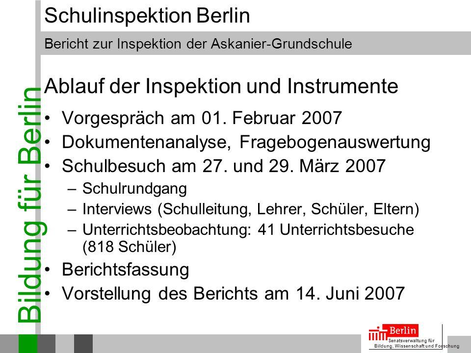 Bildung für Berlin Senatsverwaltung für Bildung, Wissenschaft und Forschung Bericht zur Inspektion der Askanier-Grundschule Schulinspektion Berlin Vor