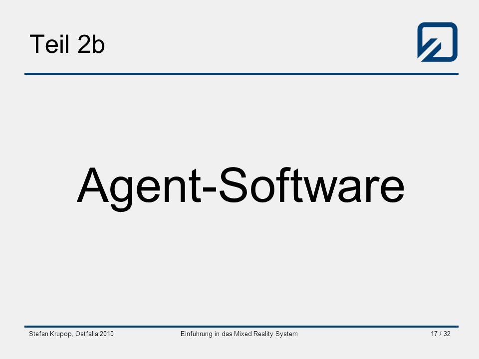 Stefan Krupop, Ostfalia 2010Einführung in das Mixed Reality System17 / 32 Teil 2b Agent-Software