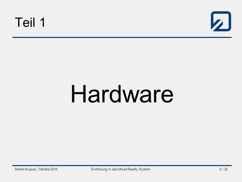 Stefan Krupop, Ostfalia 2010Einführung in das Mixed Reality System6 / 32 Teil 1 Hardware