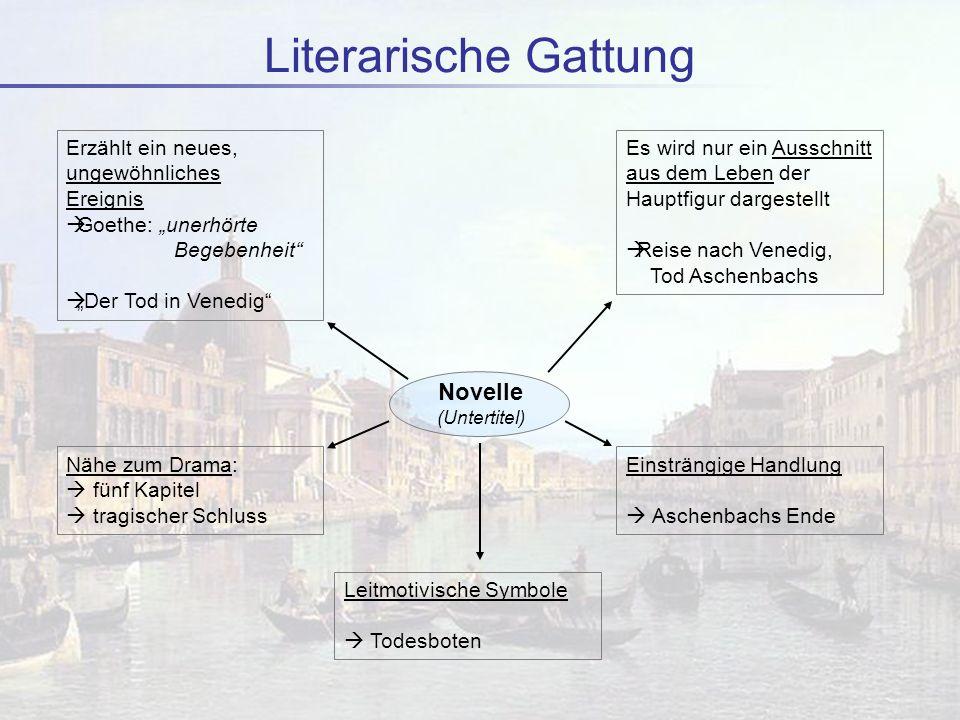 Literarische Gattung Novelle (Untertitel) Erzählt ein neues, ungewöhnliches Ereignis Goethe: unerhörte Begebenheit Der Tod in Venedig Es wird nur ein