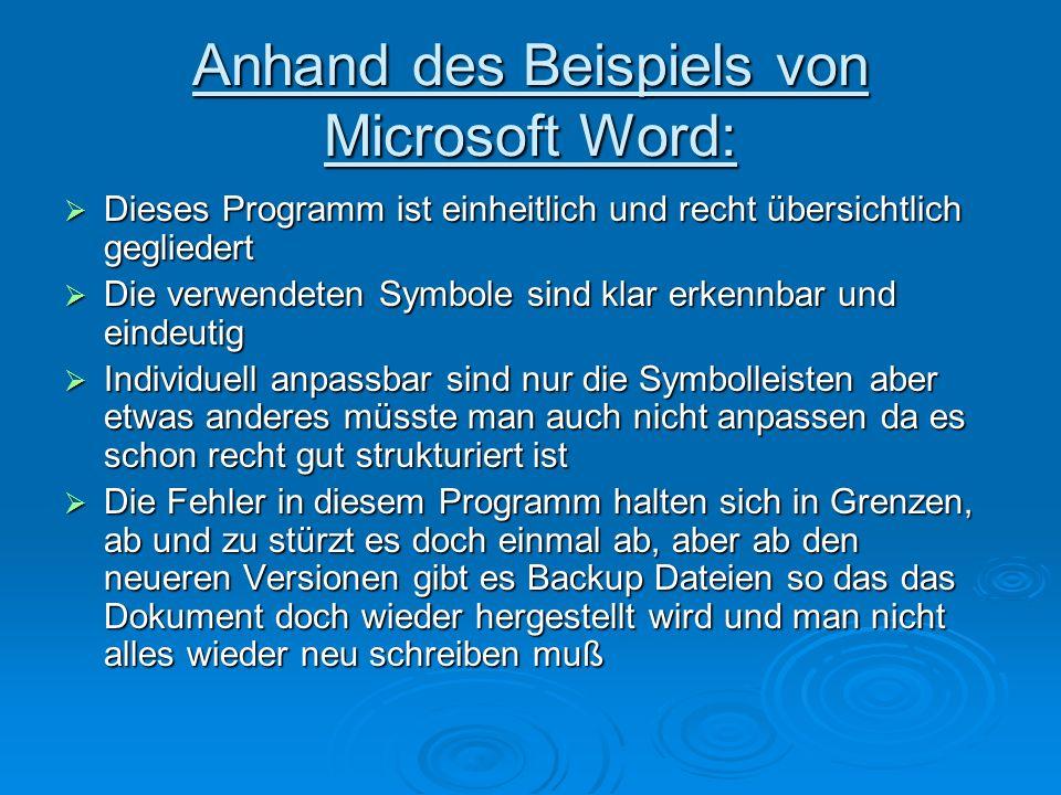 Anhand des Beispiels von Microsoft Word: Dieses Programm ist einheitlich und recht übersichtlich gegliedert Dieses Programm ist einheitlich und recht