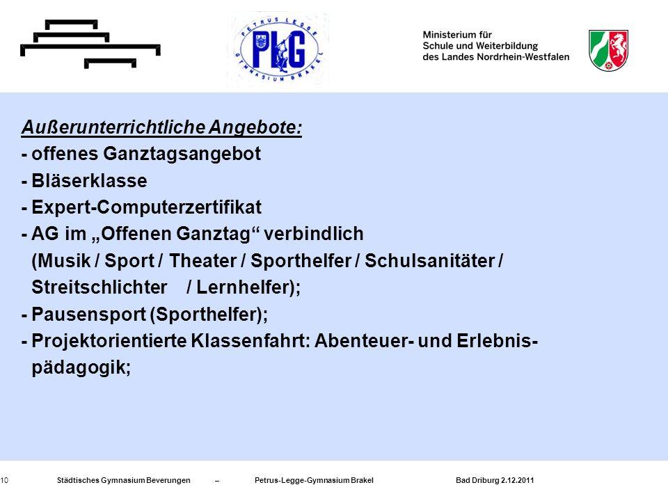 Städtisches Gymnasium Beverungen – Petrus-Legge-Gymnasium Brakel Bad Driburg 2.12.201110 Außerunterrichtliche Angebote: - offenes Ganztagsangebot - Bl