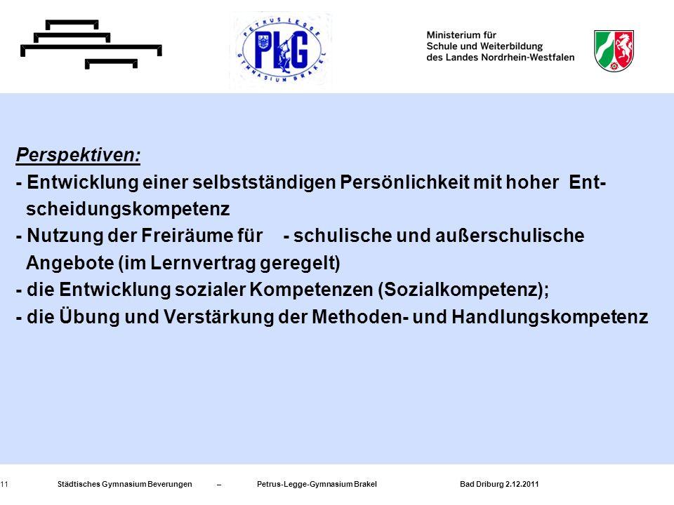 Städtisches Gymnasium Beverungen – Petrus-Legge-Gymnasium Brakel Bad Driburg 2.12.201111 Perspektiven: - Entwicklung einer selbstständigen Persönlichk