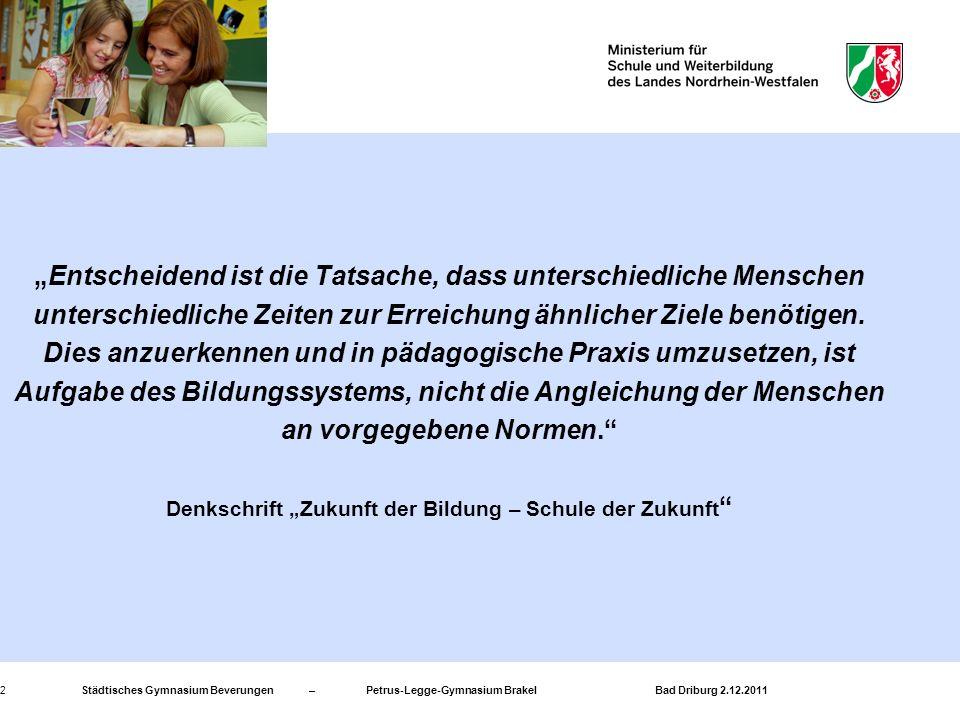 Städtisches Gymnasium Beverungen – Petrus-Legge-Gymnasium Brakel Bad Driburg 2.12.20112 Entscheidend ist die Tatsache, dass unterschiedliche Menschen