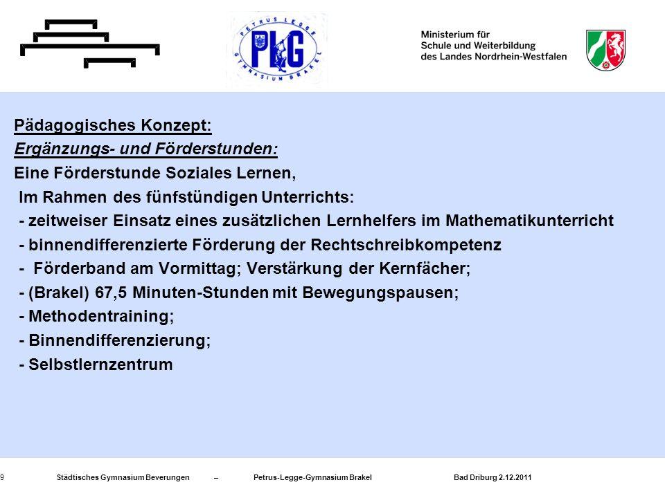Städtisches Gymnasium Beverungen – Petrus-Legge-Gymnasium Brakel Bad Driburg 2.12.20119 Pädagogisches Konzept: Ergänzungs- und Förderstunden: Eine För