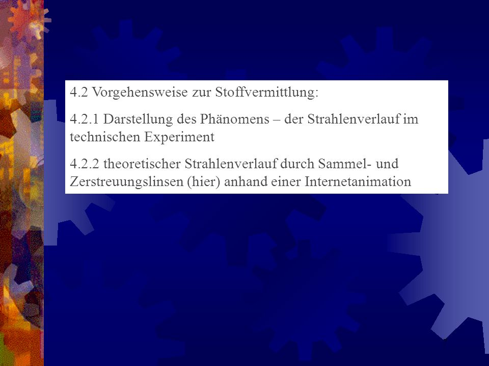 4.2 Vorgehensweise zur Stoffvermittlung: 4.2.1 Darstellung des Phänomens – der Strahlenverlauf im technischen Experiment 4.2.2 theoretischer Strahlenv