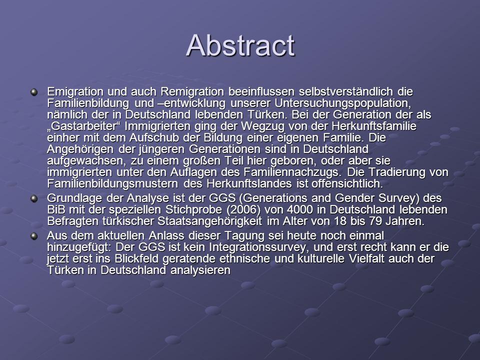 Abstract Emigration und auch Remigration beeinflussen selbstverständlich die Familienbildung und –entwicklung unserer Untersuchungspopulation, nämlich