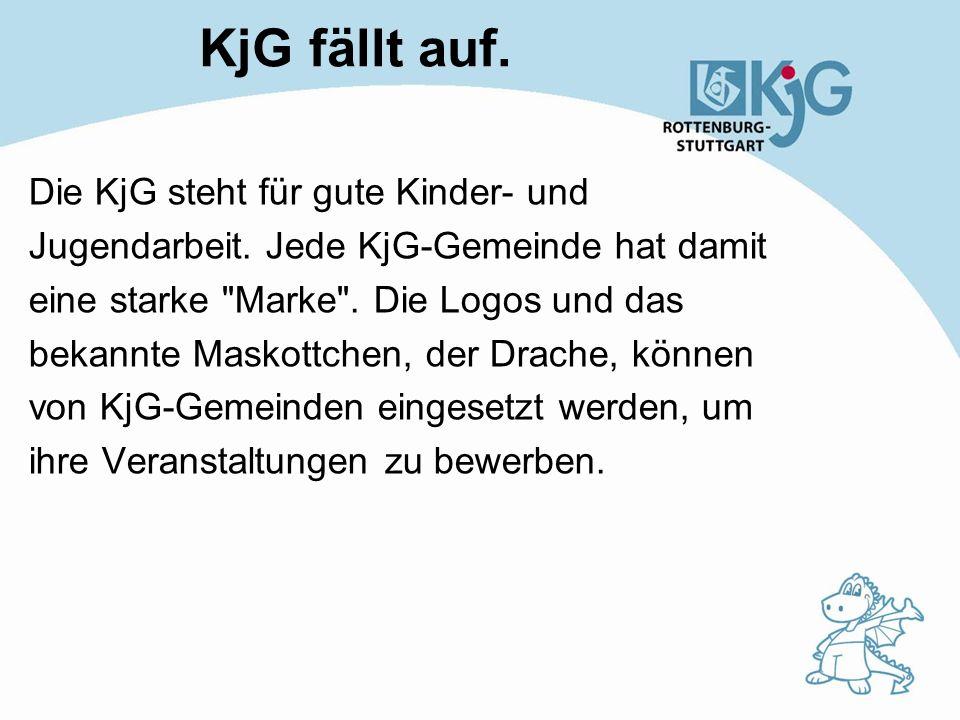 KjG fällt auf. Die KjG steht für gute Kinder- und Jugendarbeit.