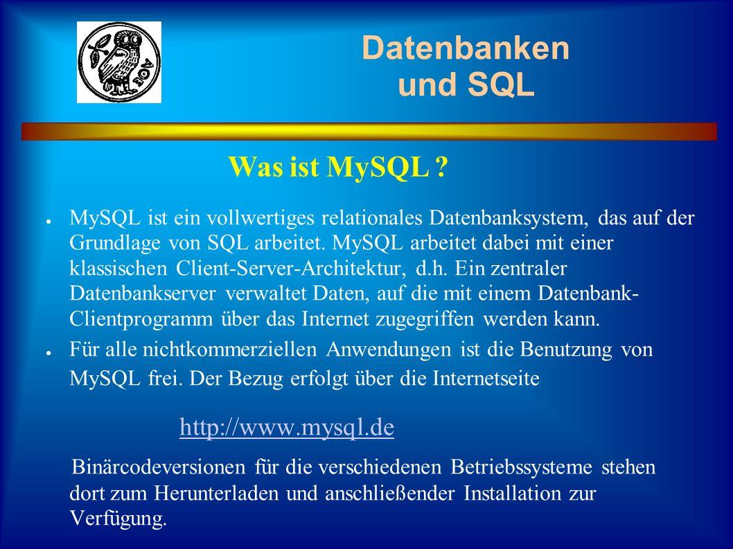 Datenbanken und SQL MySQL ist ein vollwertiges relationales Datenbanksystem, das auf der Grundlage von SQL arbeitet. MySQL arbeitet dabei mit einer kl