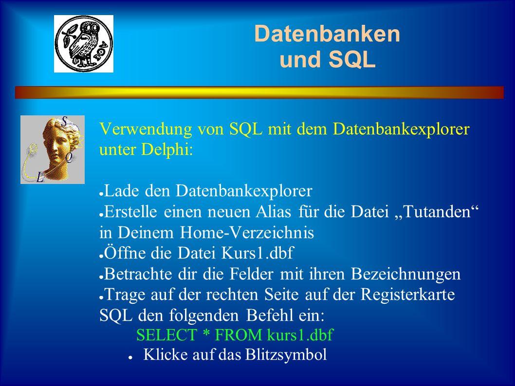 Datenbanken und SQL Verwendung von SQL mit dem Datenbankexplorer unter Delphi: Lade den Datenbankexplorer Erstelle einen neuen Alias für die Datei Tut