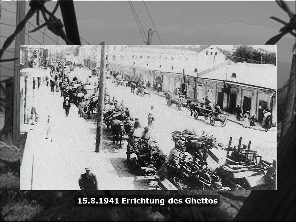 15.8.1941 Errichtung des Ghettos