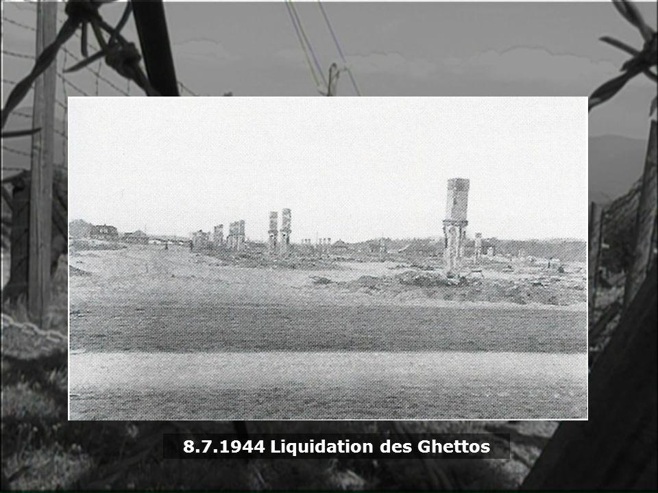 8.7.1944 Liquidation des Ghettos