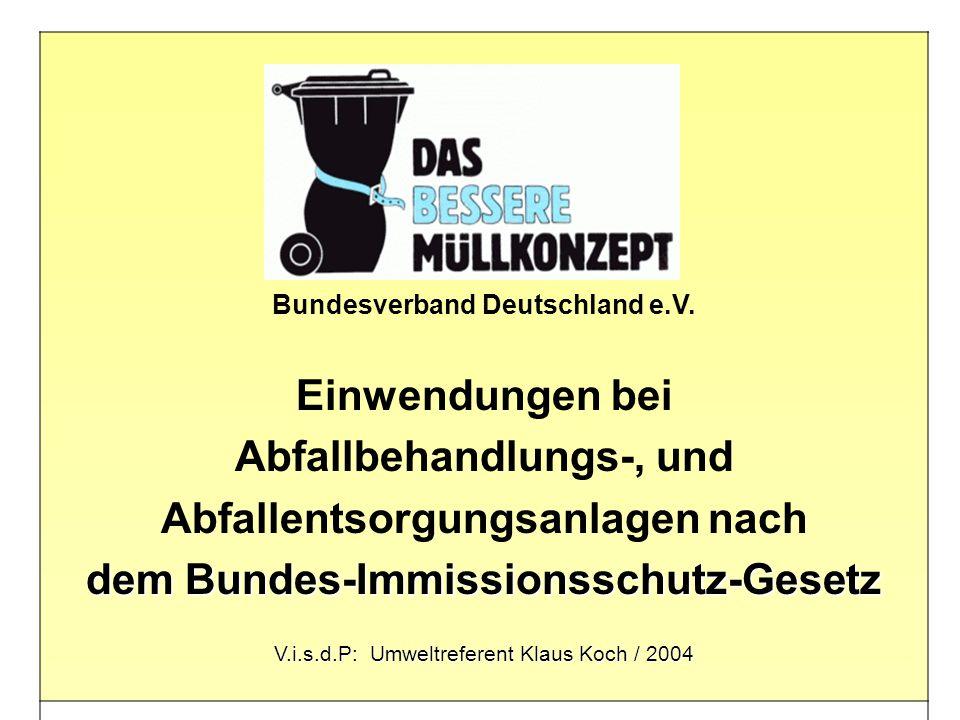 Bundesverband Deutschland e.V. Einwendungen bei Abfallbehandlungs-, und Abfallentsorgungsanlagen nach dem Bundes-Immissionsschutz-Gesetz V.i.s.d.P: Um