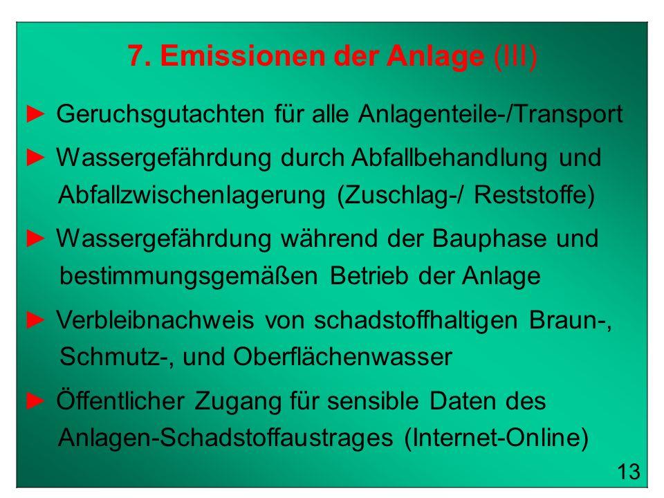 7. Emissionen der Anlage (III) Geruchsgutachten für alle Anlagenteile-/Transport Wassergefährdung durch Abfallbehandlung und Abfallzwischenlagerung (Z