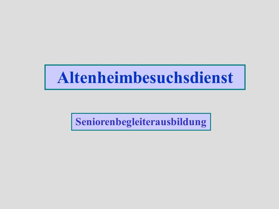 Altenheimbesuchsdienst Seniorenbegleiterausbildung