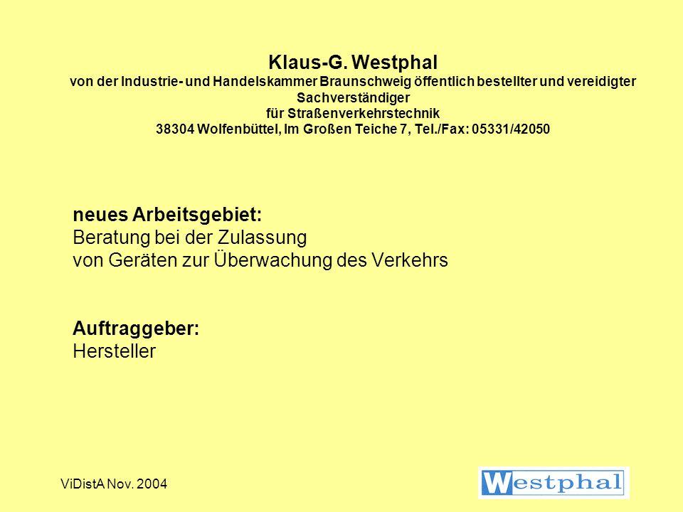 ViDistA Nov. 2004 Klaus-G. Westphal von der Industrie- und Handelskammer Braunschweig öffentlich bestellter und vereidigter Sachverständiger für Straß
