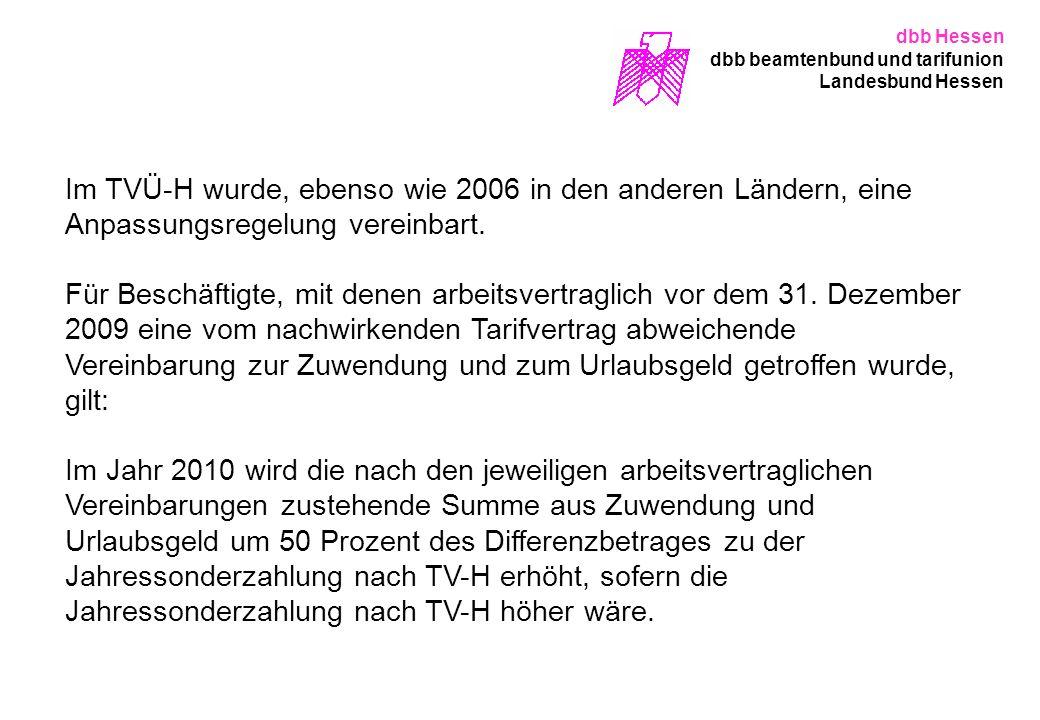 Im TVÜ-H wurde, ebenso wie 2006 in den anderen Ländern, eine Anpassungsregelung vereinbart. Für Beschäftigte, mit denen arbeitsvertraglich vor dem 31.