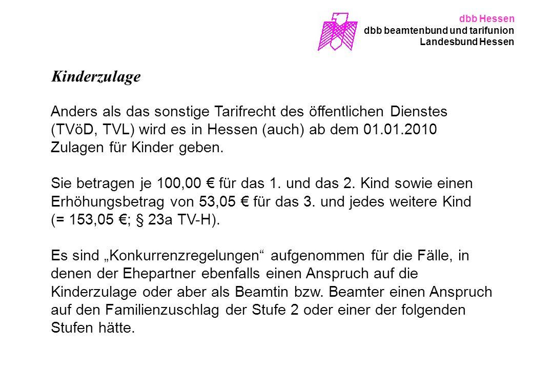 Kinderzulage Anders als das sonstige Tarifrecht des öffentlichen Dienstes (TVöD, TVL) wird es in Hessen (auch) ab dem 01.01.2010 Zulagen für Kinder ge