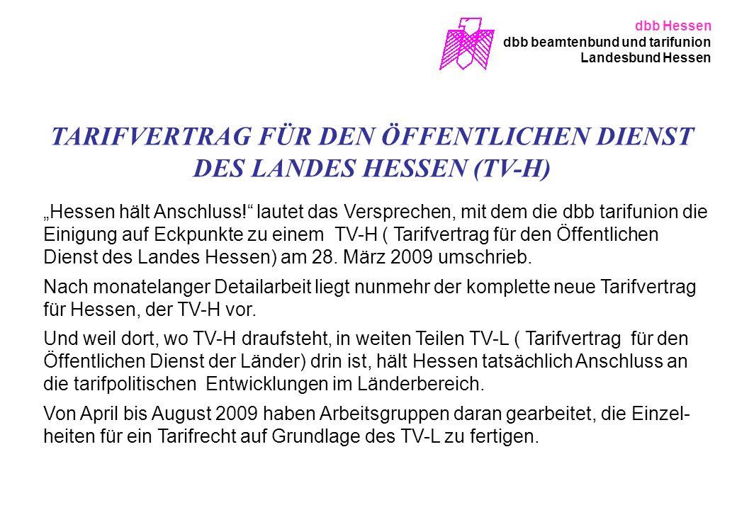 TARIFVERTRAG FÜR DEN ÖFFENTLICHEN DIENST DES LANDES HESSEN (TV-H) Hessen hält Anschluss! lautet das Versprechen, mit dem die dbb tarifunion die Einigu