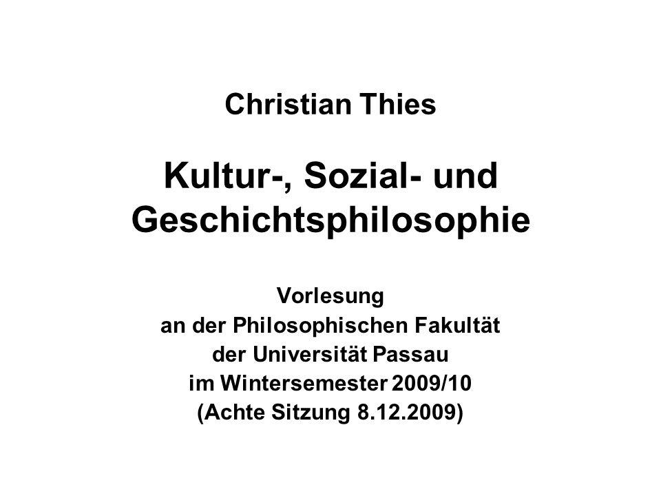 8.12.2009Christian Thies Vorlesung WS 2009/10 12 (1) Wie ist Geschichte zu erkennen.