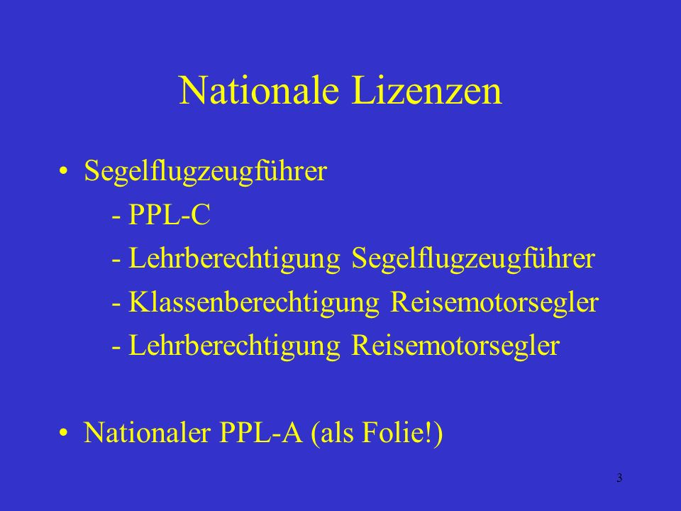 3 Nationale Lizenzen Segelflugzeugführer - PPL-C - Lehrberechtigung Segelflugzeugführer - Klassenberechtigung Reisemotorsegler - Lehrberechtigung Reisemotorsegler Nationaler PPL-A (als Folie!)