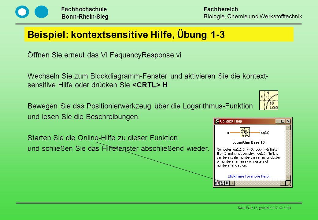Fachhochschule Bonn-Rhein-Sieg Fachbereich Biologie, Chemie und Werkstofftechnik Kaul, Folie 18, gedruckt 11.01.02 21:44 Beispiel: kontextsensitive Hi