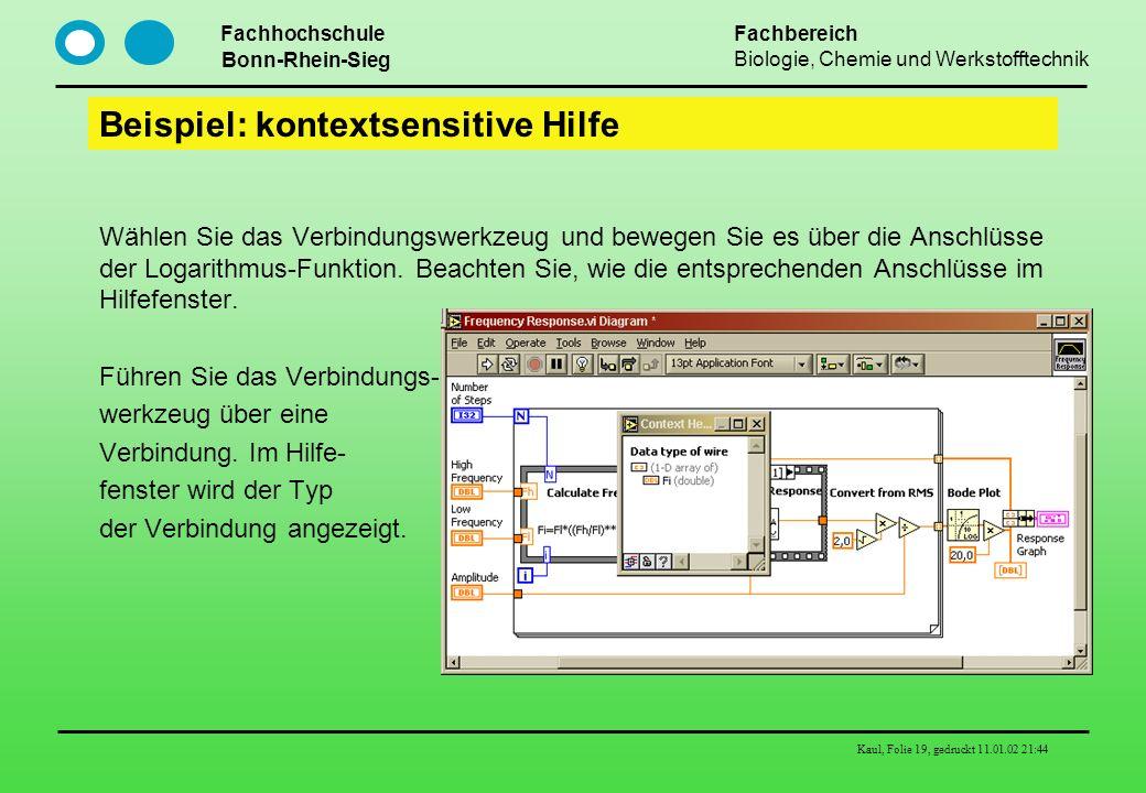 Fachhochschule Bonn-Rhein-Sieg Fachbereich Biologie, Chemie und Werkstofftechnik Kaul, Folie 19, gedruckt 11.01.02 21:44 Beispiel: kontextsensitive Hi