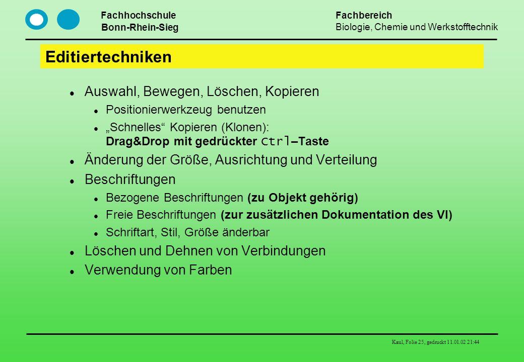 Fachhochschule Bonn-Rhein-Sieg Fachbereich Biologie, Chemie und Werkstofftechnik Kaul, Folie 25, gedruckt 11.01.02 21:44 Editiertechniken Auswahl, Bew