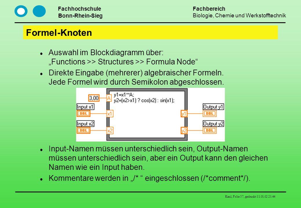 Fachhochschule Bonn-Rhein-Sieg Fachbereich Biologie, Chemie und Werkstofftechnik Kaul, Folie 57, gedruckt 11.01.02 21:44 Formel-Knoten Auswahl im Bloc
