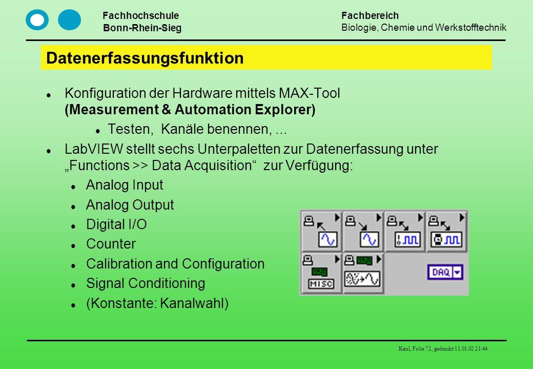 Fachhochschule Bonn-Rhein-Sieg Fachbereich Biologie, Chemie und Werkstofftechnik Kaul, Folie 72, gedruckt 11.01.02 21:44 Datenerfassungsfunktion Konfi