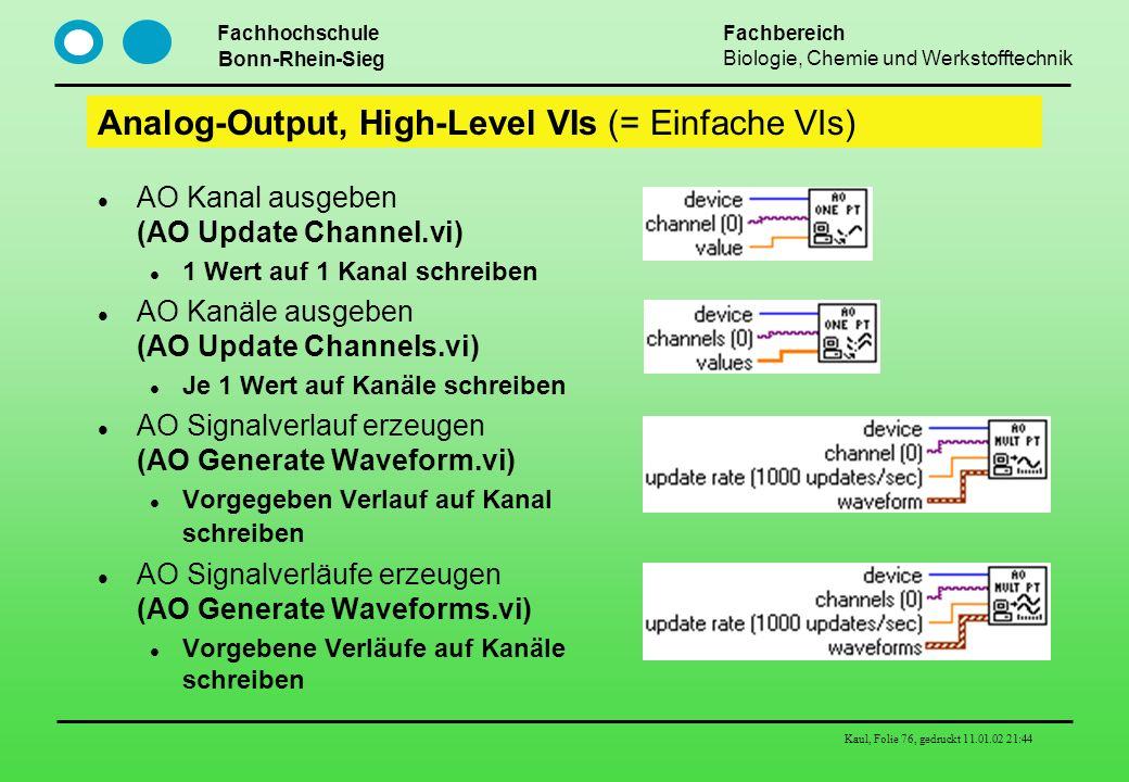 Fachhochschule Bonn-Rhein-Sieg Fachbereich Biologie, Chemie und Werkstofftechnik Kaul, Folie 76, gedruckt 11.01.02 21:44 Analog-Output, High-Level VIs