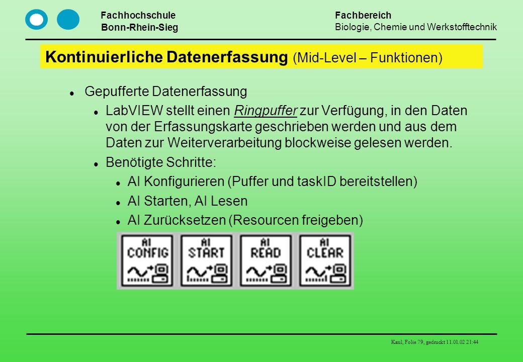 Fachhochschule Bonn-Rhein-Sieg Fachbereich Biologie, Chemie und Werkstofftechnik Kaul, Folie 79, gedruckt 11.01.02 21:44 Kontinuierliche Datenerfassun