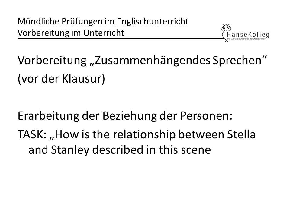 Mündliche Prüfungen im Englischunterricht Vorbereitung im Unterricht Vorbereitung Zusammenhängendes Sprechen (vor der Klausur) Erarbeitung der Beziehu