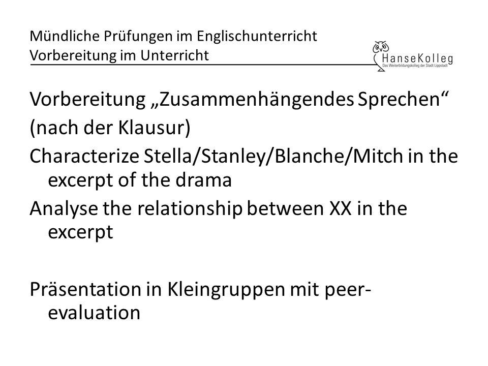 Mündliche Prüfungen im Englischunterricht Vorbereitung im Unterricht Vorbereitung Zusammenhängendes Sprechen (nach der Klausur) Characterize Stella/St