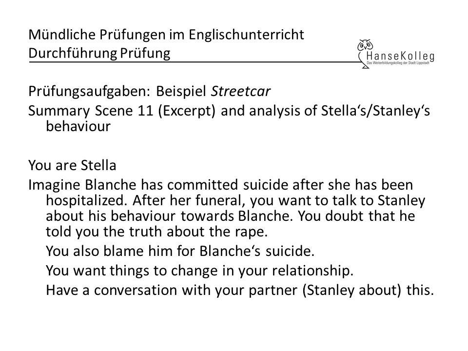 Mündliche Prüfungen im Englischunterricht Durchführung Prüfung Prüfungsaufgaben: Beispiel Streetcar Summary Scene 11 (Excerpt) and analysis of Stellas