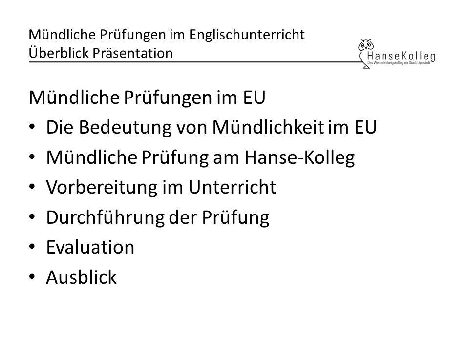 Mündliche Prüfungen im Englischunterricht Überblick Präsentation Mündliche Prüfungen im EU Die Bedeutung von Mündlichkeit im EU Mündliche Prüfung am H