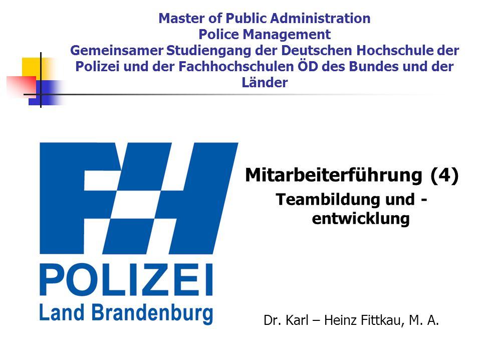 Master of Public Administration Police Management Gemeinsamer Studiengang der Deutschen Hochschule der Polizei und der Fachhochschulen ÖD des Bundes u