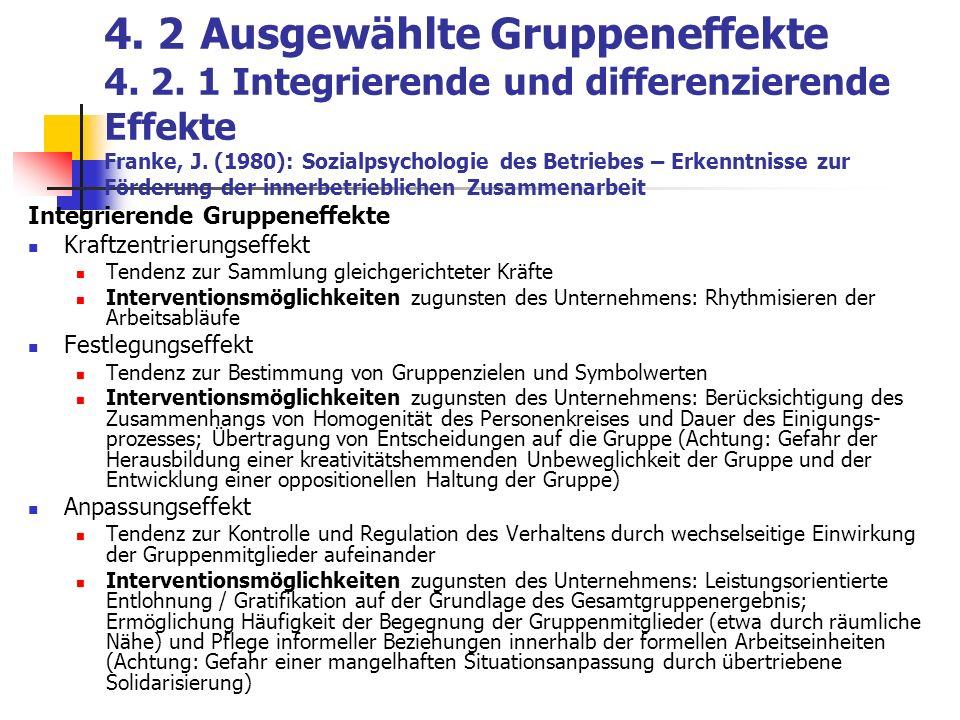 4. 2Ausgewählte Gruppeneffekte 4. 2. 1 Integrierende und differenzierende Effekte Franke, J. (1980): Sozialpsychologie des Betriebes – Erkenntnisse zu