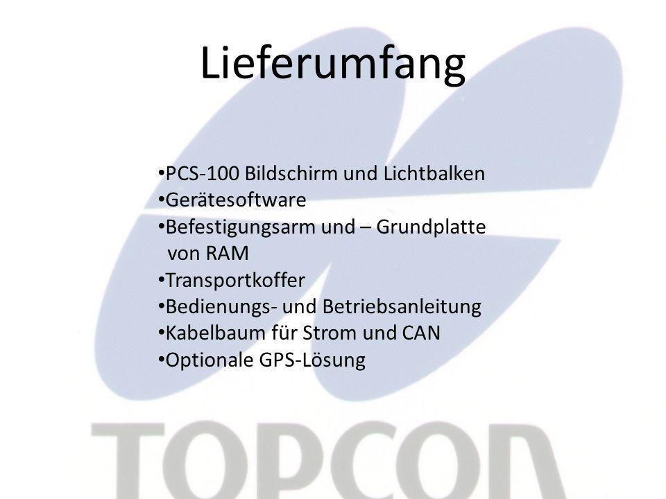 Lieferumfang PCS-100 Bildschirm und Lichtbalken Gerätesoftware Befestigungsarm und – Grundplatte von RAM Transportkoffer Bedienungs- und Betriebsanleitung Kabelbaum für Strom und CAN Optionale GPS-Lösung