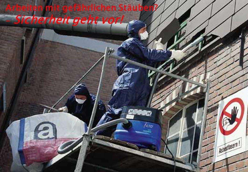 1 1 Arbeiten mit gefährlichen Stäuben? - Sicherheit geht vor!