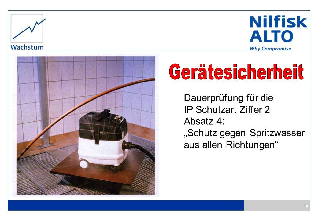 18 Dauerprüfung für die IP Schutzart Ziffer 2 Absatz 4: Schutz gegen Spritzwasser aus allen Richtungen