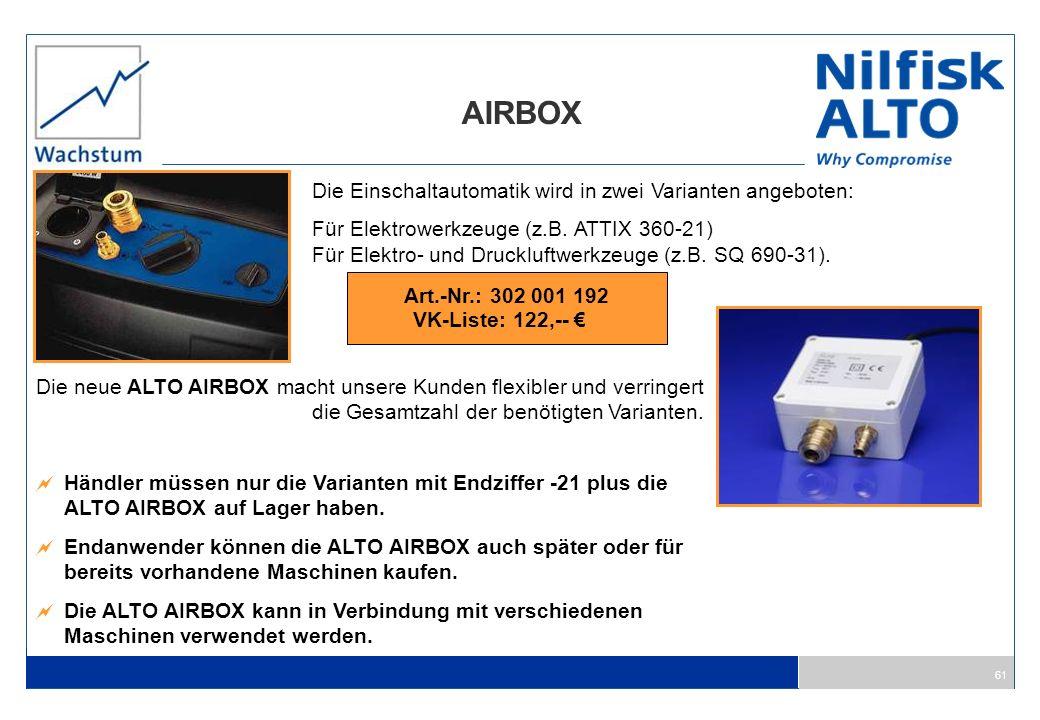 61 AIRBOX Die Einschaltautomatik wird in zwei Varianten angeboten: Für Elektrowerkzeuge (z.B. ATTIX 360-21) Für Elektro- und Druckluftwerkzeuge (z.B.