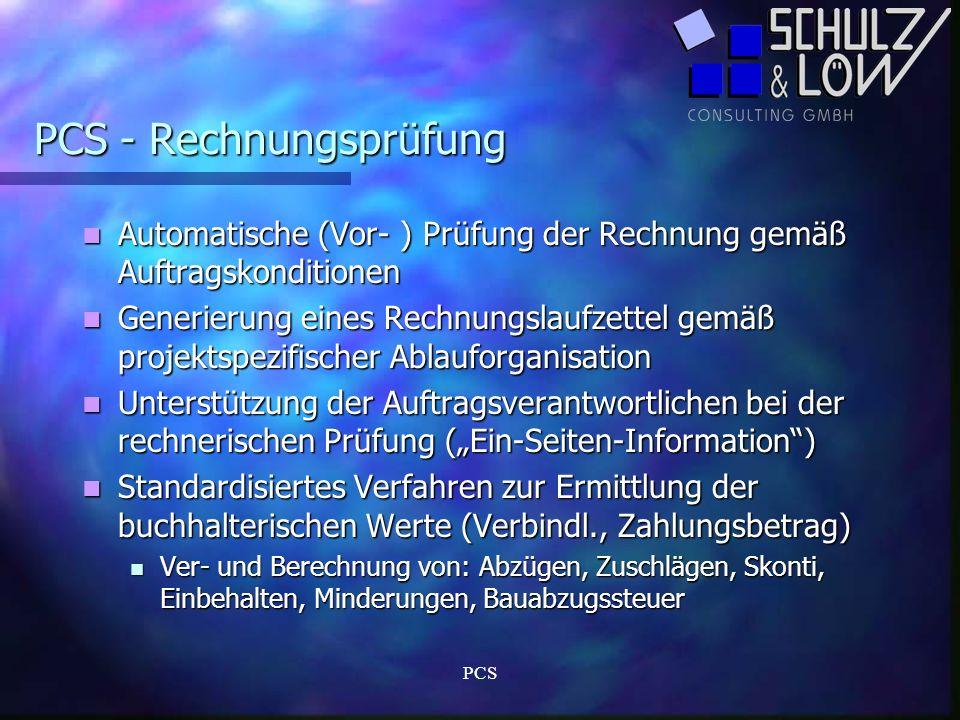 PCS PCS - Rechnungsprüfung Automatische (Vor- ) Prüfung der Rechnung gemäß Auftragskonditionen Automatische (Vor- ) Prüfung der Rechnung gemäß Auftrag