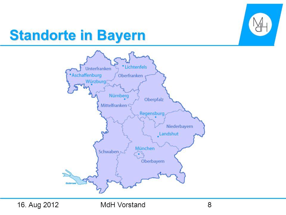 16. Aug 2012MdH Vorstand8 Standorte in Bayern