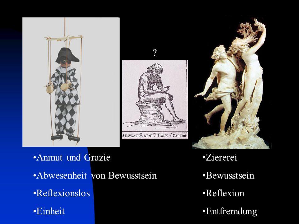 Vergleich Anmut und Grazie Abwesenheit von Bewusstsein Reflexionslos Einheit Ziererei Bewusstsein Reflexion Entfremdung ?