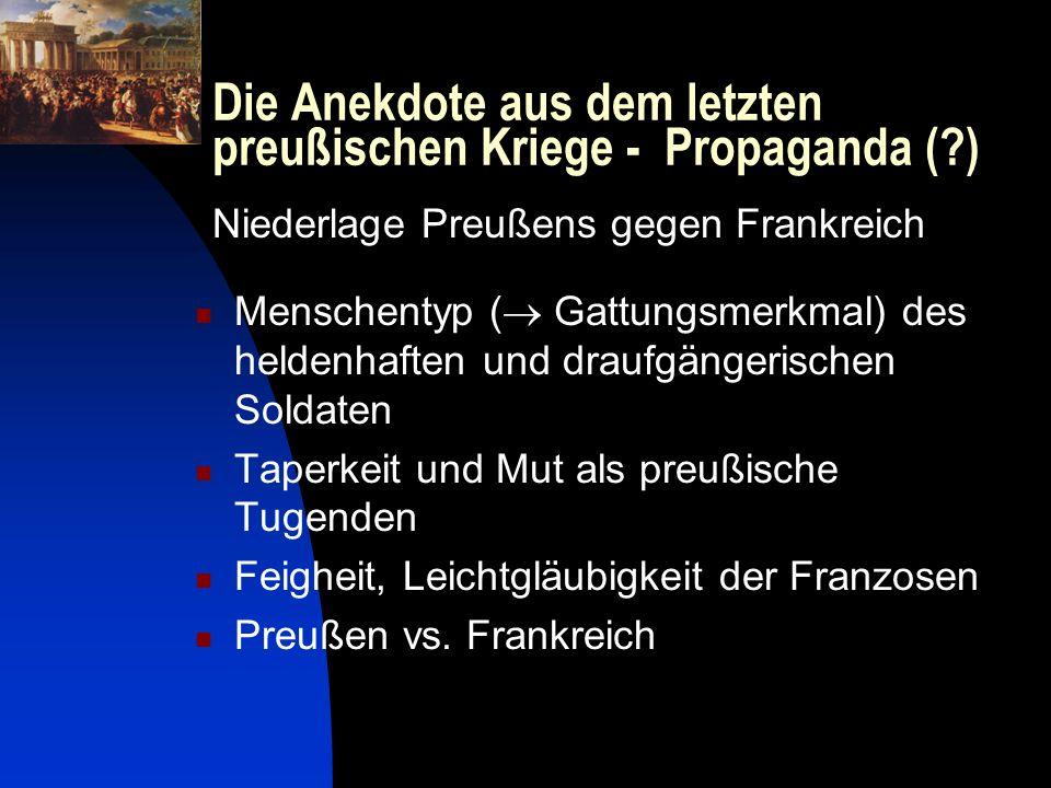 Die Anekdote aus dem letzten preußischen Kriege - Propaganda (?) Menschentyp ( Gattungsmerkmal) des heldenhaften und draufgängerischen Soldaten Taperk